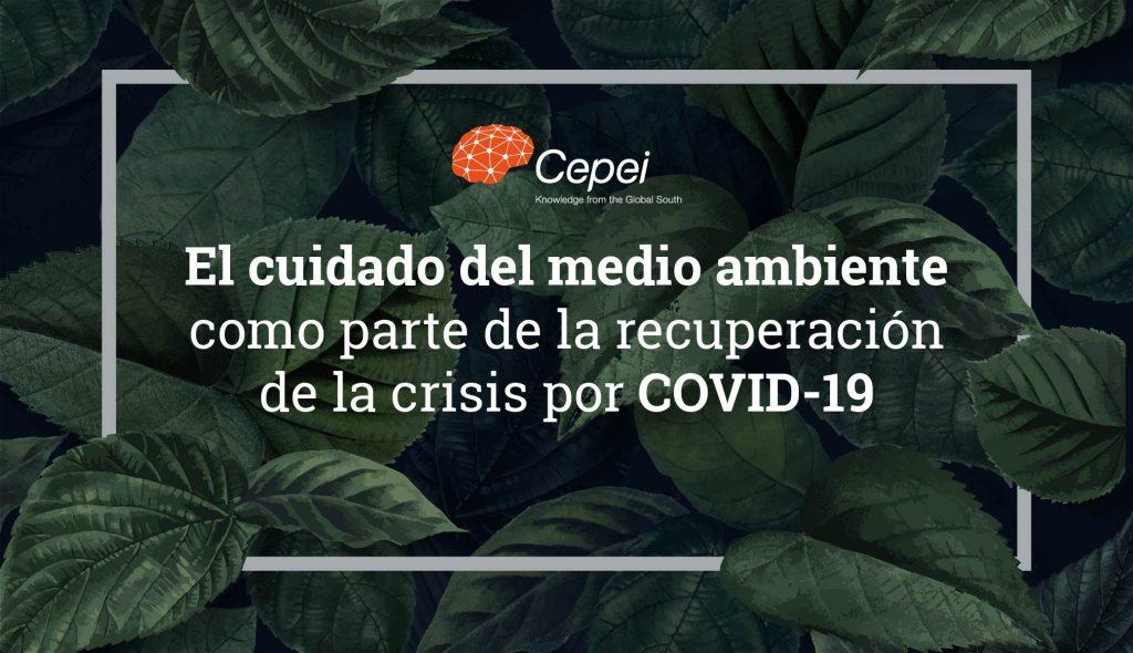 Hojas con el texto El cuidado del medio ambiente como parte de la recuperación de la crisis por COVID-19